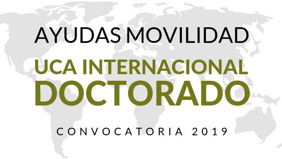 Ayudas de Movilidad para la realización de estancias de investigación en centros extranjeros de prestigio internacional – UCA Internacional Doctorado