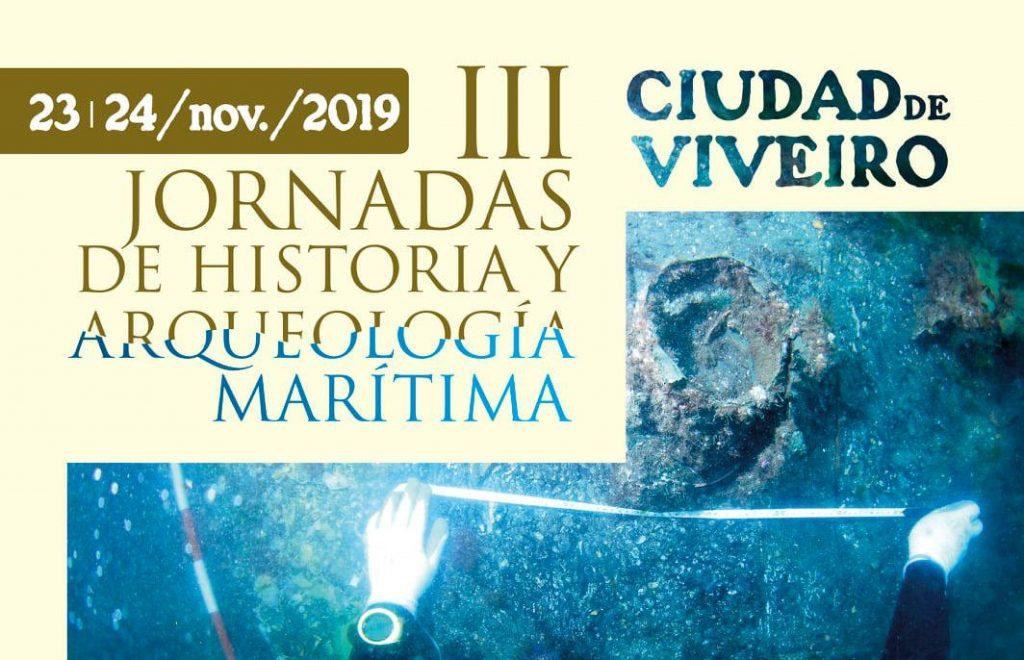 III Jornadas de Historia y Arqueología Marítima (Ciudad de Viveiro)